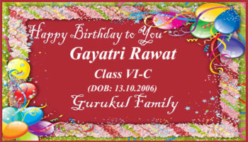 Happy Birthday - Gayatri Rawat - Class VI (C)