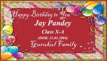 Happy Birthday - Jay Pandey - Class X (A)
